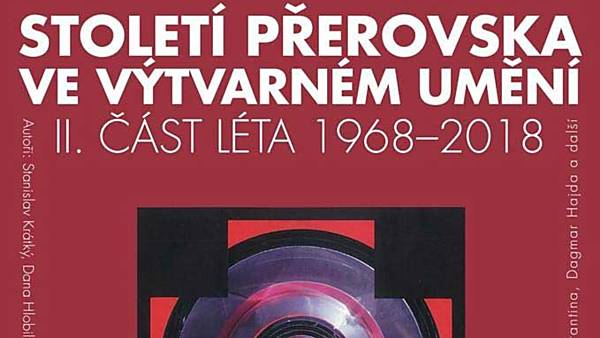 Století Přerovska ve výtvarném umění - II. část, rok 1968 - současnost