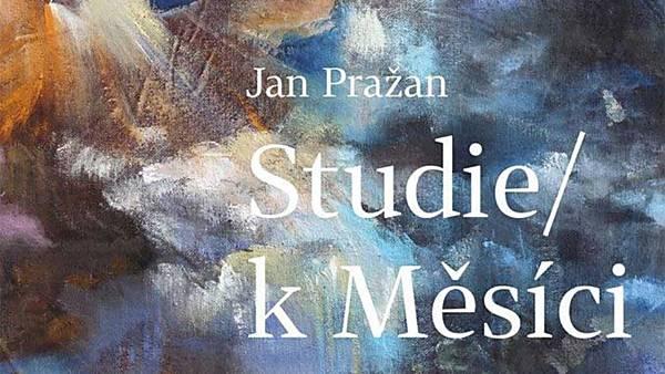 Jan Pražan - Studie / k Měsíci