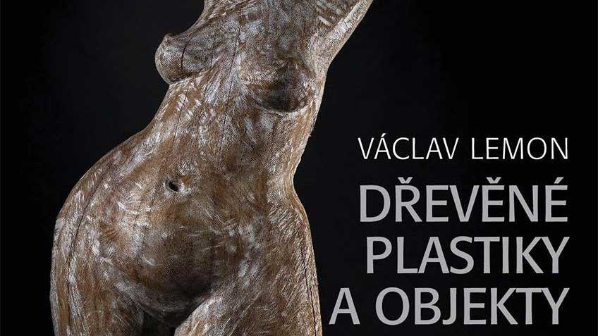 Václav Lemon - Dřevěné plastiky a objekty